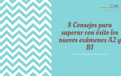 8 Consejos para superar con éxito los nuevos exámenes A2 y B1